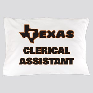 Texas Clerical Assistant Pillow Case