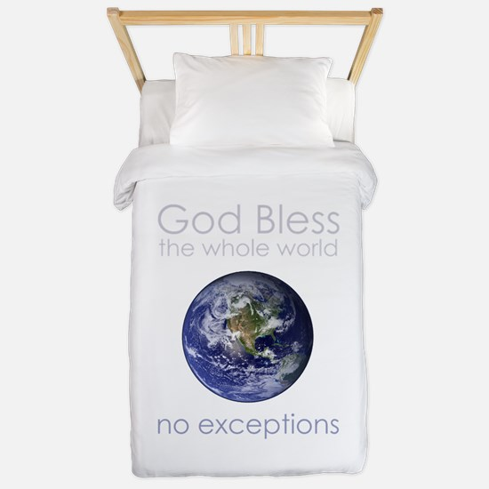 God Bless the Whole World. No Exceptio Twin Duvet