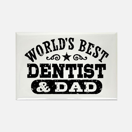 World's Best Dentist and Dad Rectangle Magnet
