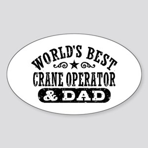 World's Best Crane Operator and Dad Sticker (Oval)