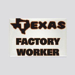 Texas Factory Worker Magnets