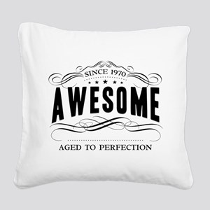 Birthday Born 1970 Awesome Square Canvas Pillow