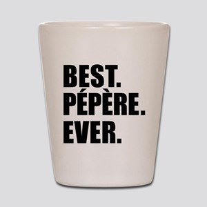 Best Pepere Ever Drinkware Shot Glass