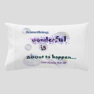 Something wonderful Pillow Case