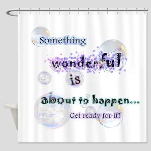 Something wonderful Shower Curtain