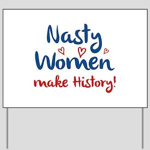 Nasty Women Yard Sign