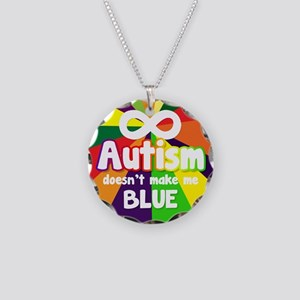 Autism Doesnt Make Me Blue Necklace