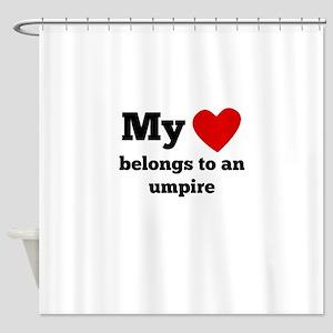 My Heart Belongs To An Umpire Shower Curtain