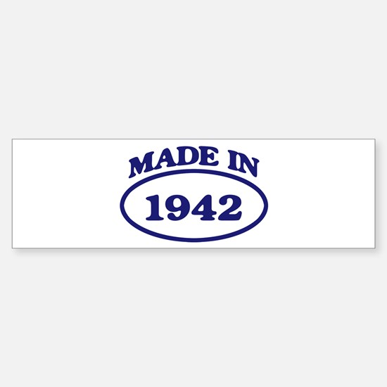 Made in 1942 Bumper Bumper Bumper Sticker