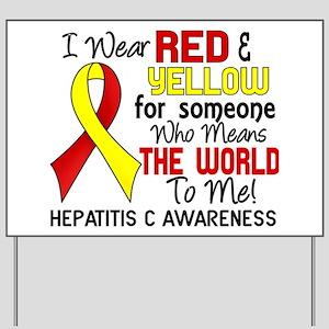 Hepatitis C MeansWorldToMe2 Yard Sign