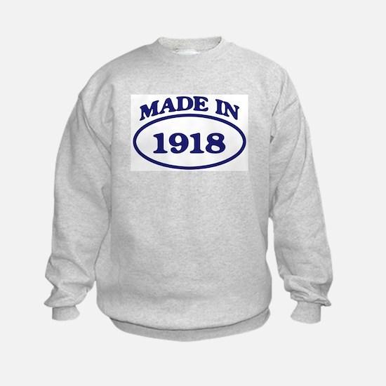 Made in 1918 Sweatshirt