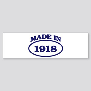 Made in 1918 Bumper Sticker