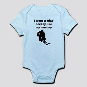 I Want To Play Hockey Like My Mommy Body Suit