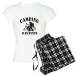 Camping Is In Tents Pajamas