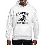 Camping Is In Tents Hoodie