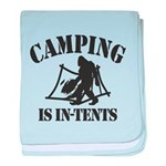 Camping Is In Tents baby blanket