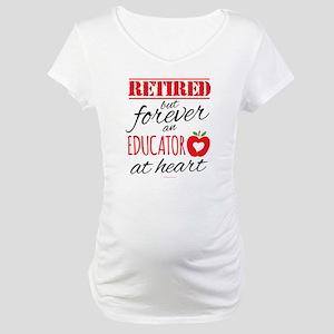 Retired Educator at Heart Maternity T-Shirt