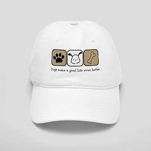 Dogs Make a Good Life Even Better Cap