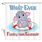 What Ever Floats Your Elephant Shower Curtain