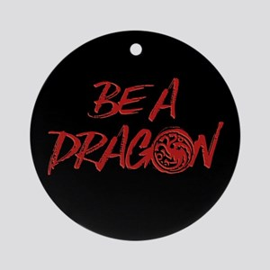 GOT Be A Dragon Round Ornament