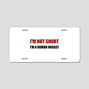 Not Short Human Nugget Aluminum License Plate