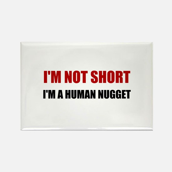 Not Short Human Nugget Magnets