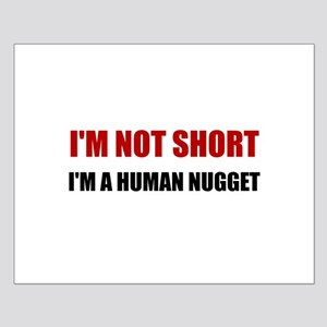 Not Short Human Nugget Posters