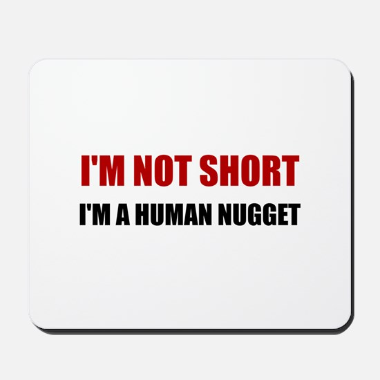 Not Short Human Nugget Mousepad