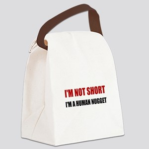 Not Short Human Nugget Canvas Lunch Bag