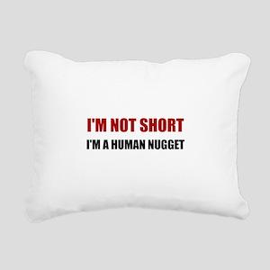 Not Short Human Nugget Rectangular Canvas Pillow