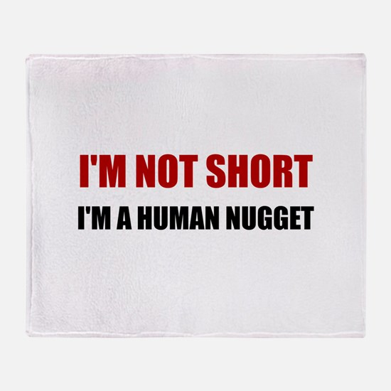 Not Short Human Nugget Throw Blanket