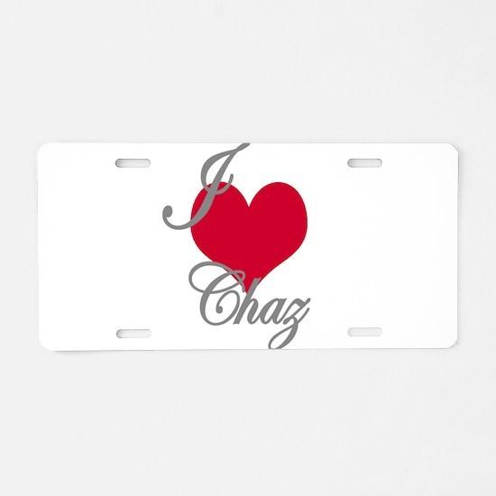 I love (heart) Chaz Aluminum License Plate
