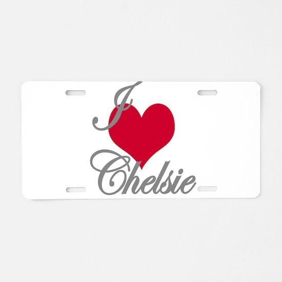 I love (heart) Chelsie Aluminum License Plate