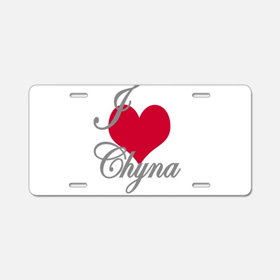 I love (heart) Chyna Aluminum License Plate
