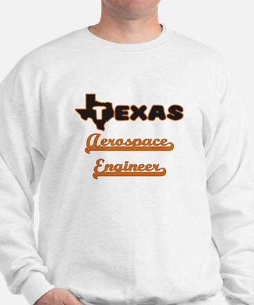 Texas Aerospace Engineer Sweatshirt