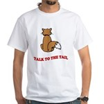 Talk To The Tail White T-Shirt