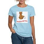 Talk To The Tail Women's Light T-Shirt