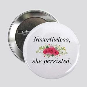 """Nevertheless She Persisted 2.25"""" Button"""