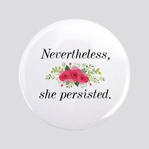 "Nevertheless She Persisted 3.5"" Button"