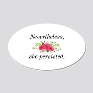 Nevertheless She Persisted 22x14 Oval Wall Peel