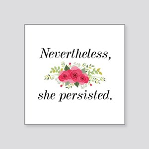 "Nevertheless She Persisted Square Sticker 3"" x 3"""