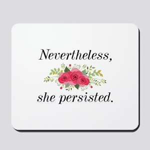 Nevertheless She Persisted Mousepad