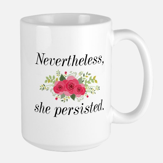 Nevertheless She Persisted Large Mug
