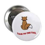 Talk To The Tail Button