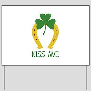 Kiss Me Yard Sign