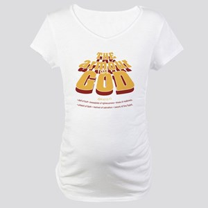 Armour of God Maternity T-Shirt