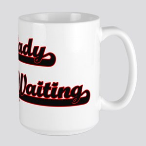 Lady In Waiting Classic Job Design Mugs