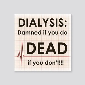 Dialysis-Damned Sticker