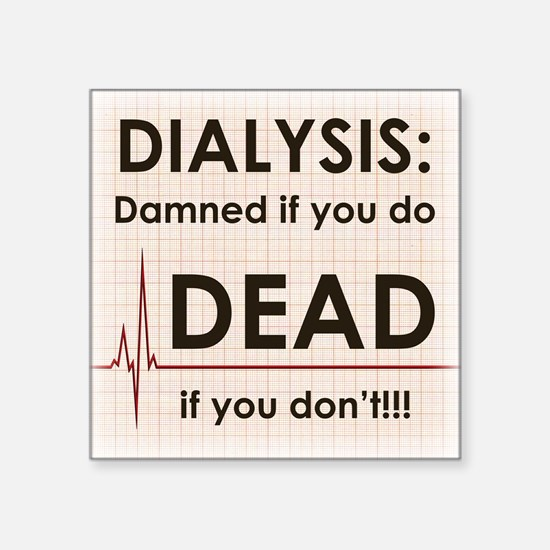 Dialysis-Damned Sticker