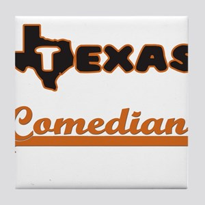 Texas Comedian Tile Coaster